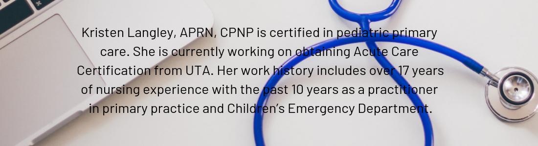 Kristen Langley, APRN, CPNP